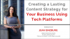 Creating a Lasting Content Strategy for Your Business Using Tech Platforms