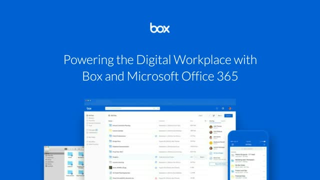 Powering the Digital Workplace with Box and Office 365