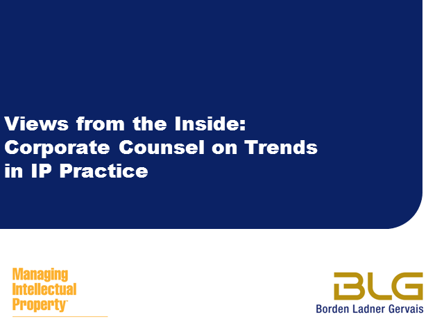 Views from the inside: corporate counsel on trends in IP practice