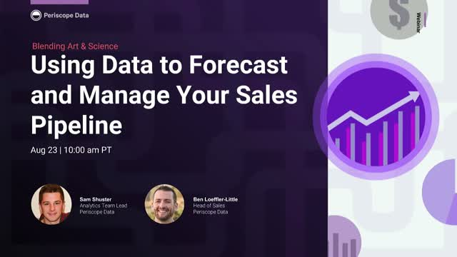 Blending Art & Science: Using Data to Forecast and Manage Your Sales Pipeline