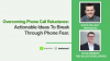 Overcoming Phone Call Reluctance: Actionable Ideas to Break Through Phone Fear