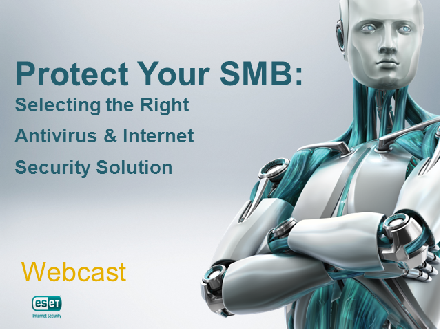 Protecting Your SMB: Selecting the Right Antivirus & Internet Security Solution
