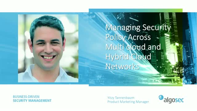Managing Effective Security Policies Across Hybrid and Multi-Cloud Environments
