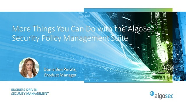 More Things You Can Do with the AlgoSec Security Policy Management Suite