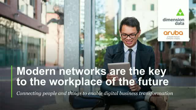 Modern Networks are the key to the Workplace of the Future
