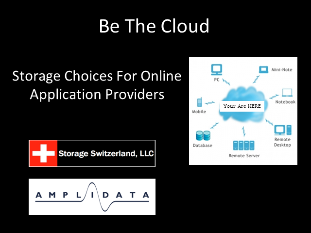Be The Cloud - Storage Choices for Online Application Providers
