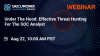 Under The Hood: Effective Threat Hunting For The SOC Analyst