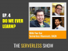 The Serverless Show, Ft. Yan Cui. Do We Ever Learn?
