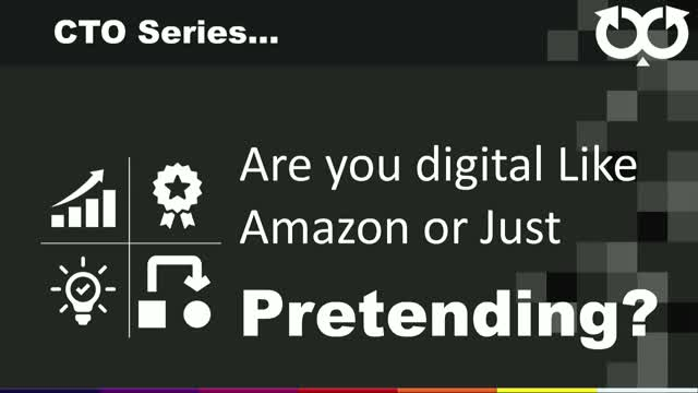 "Are You Digital ""Like Amazon"" or Just Pretending"