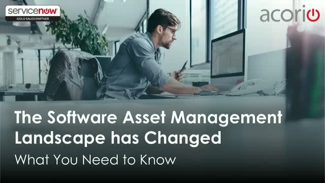 The Software Asset Management Landscape Has Changed: What You Need to Know