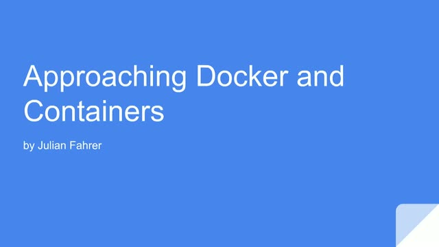 Approaching Docker and Containers