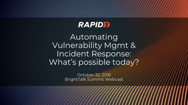 Automating Vulnerability Management & Incident Response: What's Possible Today?