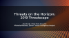 Threats on the Horizon – What to Look for & How to Prepare