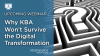 Why KBA Won't Survive the Digital Transformation