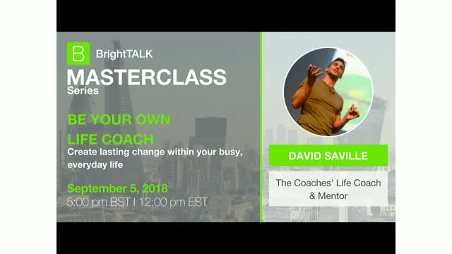 BrightTALK Masterclass Series: Be Your Own Life Coach