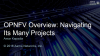 OPNFV Overview: Navigating Its Many Projects