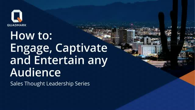 Sales Leadership Series: How to Engage, Captivate, and Entertain any Audience
