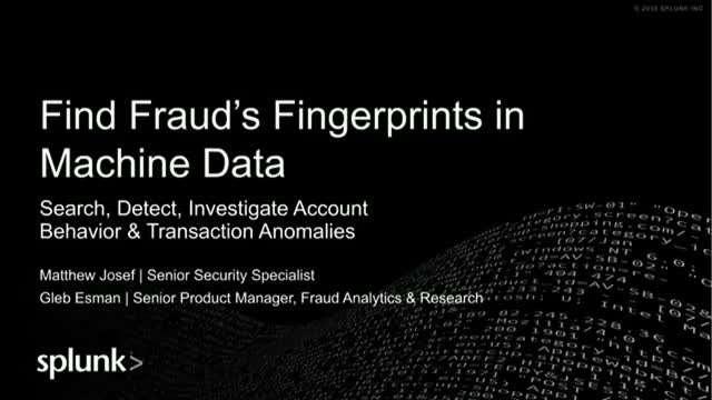 Find Fraud's Fingerprints in Machine Data