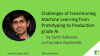 Challenges Transitioning Machine Learning from Prototyping to Production Grade