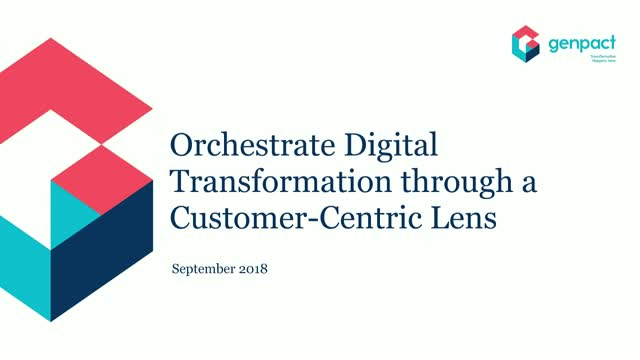 Orchestrate digital transformation through a customer-centric lens