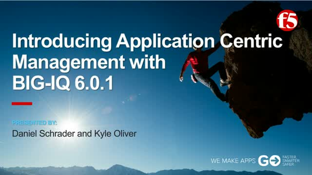 Introducing Application Centric Management with BIG-IQ 6.0.1 - F5 Networks