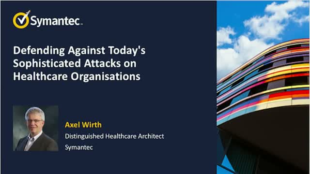 Defending Against Today's Sophisticated Attacks on Healthcare Organisations