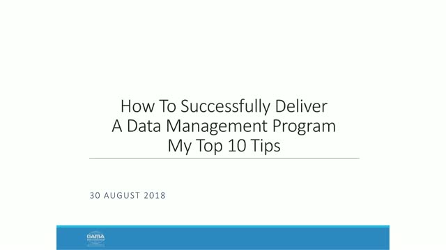 How To Successfully Deliver A Data Management Program - Top 10 Tips
