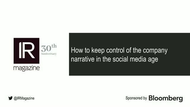 IR Magazine Webinar - Keep control of the company narrative in social media age