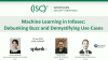 Machine Learning in Infosec: Debunking Buzz and Demystifying Use Cases