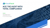 Ace the Audit with Total Compliance