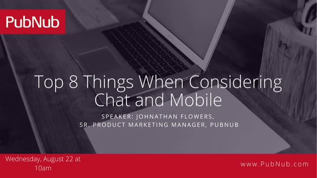 TechTALK: Top 8 Things When Considering Chat and Mobile