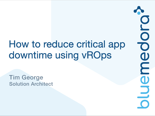 How to Reduce Critical Application Downtime Using vRealize Operations