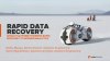 The Most Rapid Data Restores