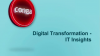 Digital Transformation Series Part 3: IT Insights