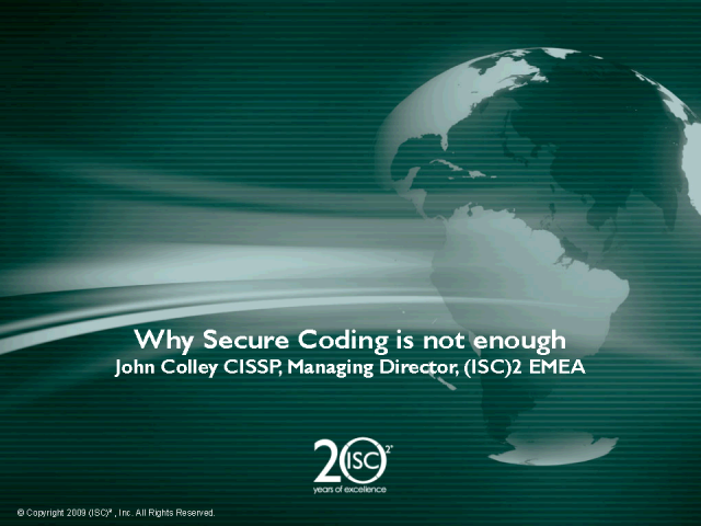 Why Secure Coding is Not Enough