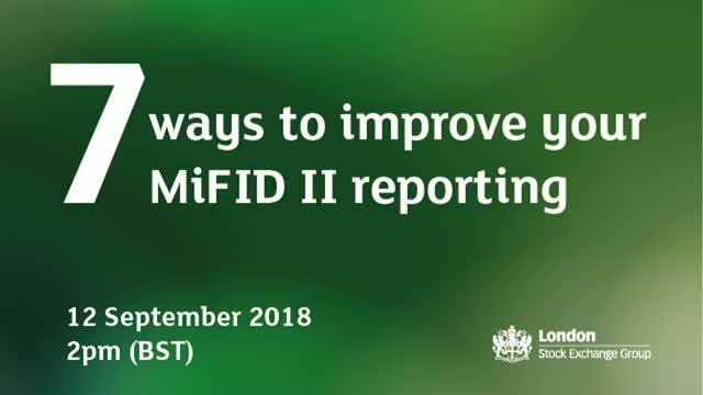 7 ways to improve your MiFID II reporting
