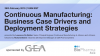 Continuous Manufacturing: Business Case Drivers and Deployment Strategies