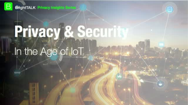 Privacy & Security in the Age of IoT