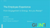 The Employee Experience: Engagement to Energy. Are You Ready?