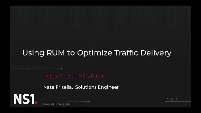 Using RUM to Optimize Traffic Delivery: Hands-On with NS1's Pulsar