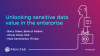 Unlocking the value of sensitive data across the enterprise