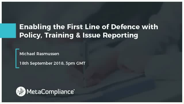 Enabling the First Line of Defence with Policy, Training & Issue Reporting
