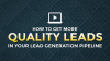 Lead Generation: how to get more quality leads into your pipeline