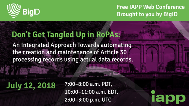 How to Build Data-driven Sustainable RoPAs for GDPR & CCPA - BigID IAPP & EY