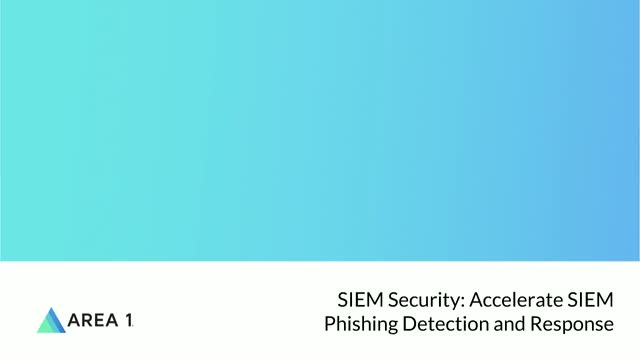 SIEM Security: Accelerate Phishing Detection and Incident Response