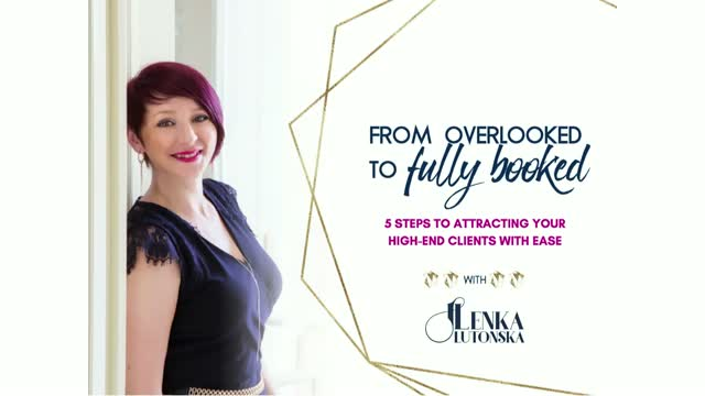 From Overlooked to Fully Booked: 5 steps to attracting high-end coaching clients