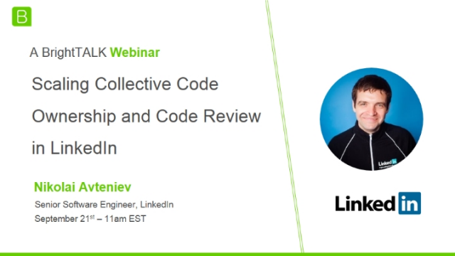 Scaling Collective Code Ownership and Code Review in LinkedIn - Nikolai Avteniev