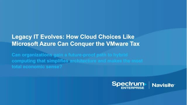 Legacy IT Evolves: How Cloud Choices like Microsoft Azure Can Conquer the VMware