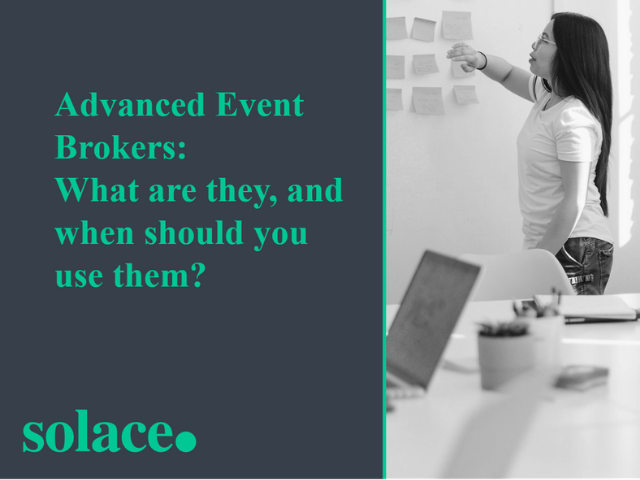 Advanced Event Brokers: what are they, and when should you use one?