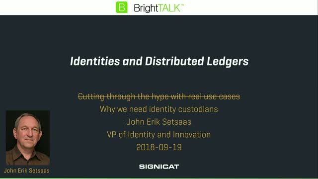 Identities and Distributed Ledgers: Cutting Through the Hype, Real Use Causes